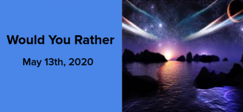 Would You Rather May 13, 2020