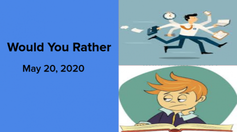 Would You Rather May 20, 2020